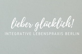 Lieber glücklich! Integrative Lebenspraxis Lebensberatung Berlin Facebook Facebookseite