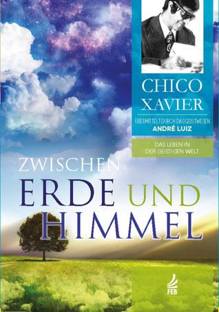 Bucheinband - Francisco Cândido Xavier - Zwischen Erde und Himmel