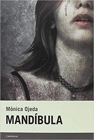 Mandíbula, de la escritora ecuatoriana Mónica Ojeda. Mejores novelas de terror. Escritores hispanoamericanos.