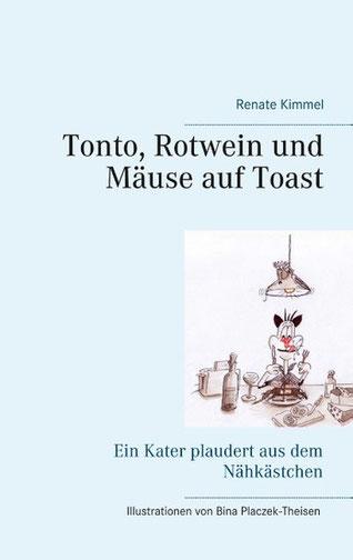 Bild: Buch Tonto, Rotwein und Mäuse auf Tost von Renate Kimmel