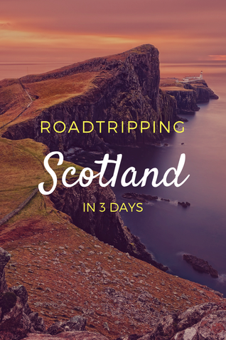 roadtrip scotland by car 3 days