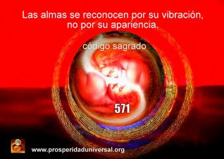 ACTIVA LA CONEXIÓN Y REENCUENTRO CON TU ALMA GEMELA, EJERCITACIÓN GUIADA, CÓDIGO SAGRADO 571 - PROSPERIDAD UNIVERSAL - CADENA DE ACTIVACIÓN DIARIA