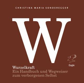 Christina Maria Sonderegger Wurzelkraft