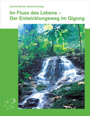 Cover Gerhard Wenzel Jörg Herwegh: Im Fluss des Lebens - Der Entwicklungsweg im Qigong