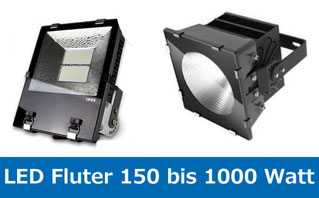 LED Fluter 150 Watt bis 1000 Watt