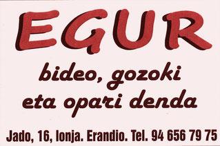 Egur Gozoki Denda. Calle Jado 16, Bajo. Erandio 48950 (Bizkaia) 946 567 975