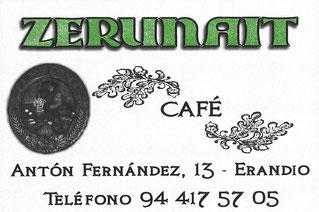 Café Zerunait. Calle Antón Fernández 13, Bajo. Erandio 48950 (Bizkaia) 944 175 705