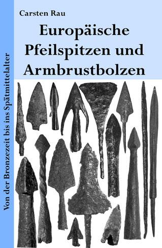 Buch Europäische Pfeilspitzen und Armbrustbolzen