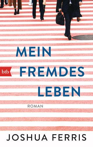 Mein Fremdes Leben Buch - Joshua Ferris - btb - kulturmaterial