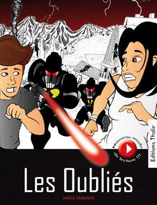 """""""Les Oubliés"""" tome 1 livre de Marie Fananas aux Editions Thalie nouveau concept de lecture multimedia et interactive"""