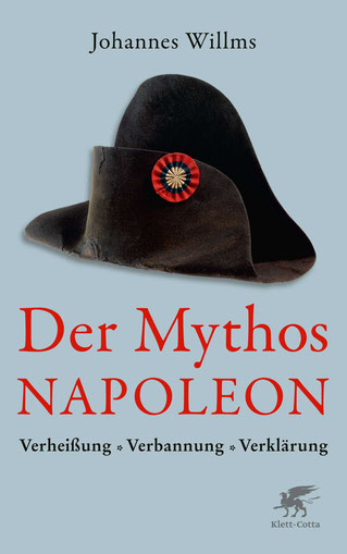 Cover Johannes Willms: Der Mythos Napoleon