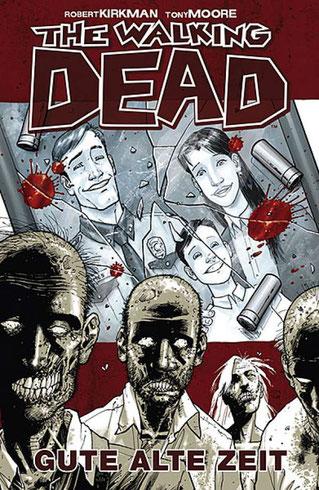 Cover Hardcoverausgabe The Walking Dead 1: Gute alte Zeit