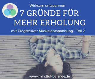 www.mindfulbalance.de, Blogartikel über Entspannung mit Progressiver Muskelentspannung Teil 2, Christina Gieseler