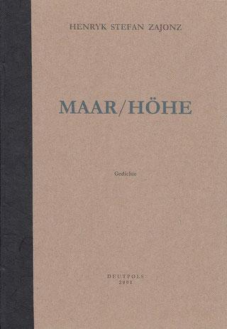 Stefan Zajonz, Maar & Höhe, Gedichte mit org. Handschriften / gedruckt auf Zeta-Zander-Papier, Kremer und Seidenfolie / Deutpols, 5 Expl., 13.04.2001, Bonn-Bad Godesberg