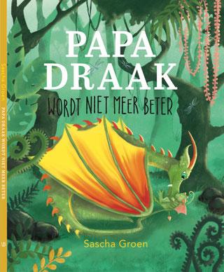 Boek Papa Draak wordt niet meer beter - Sascha Groen