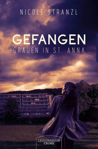 """Nicole Stranzl """"Gefangen – Grauen in St. Anna"""""""