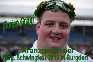 Florian Gnägi, Kranzgewinner Eidg. Schwingfest 2013 in Burgdorf