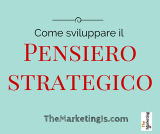 come sviluppare il pensiero strategico