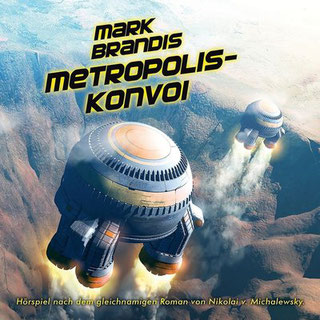 CD-Cover Mark Brandis 27 – Metropolis-Konvoi