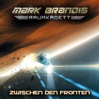 CD-Cover Mark Brandis Raumkadett 10 – Zwischen den Fronten