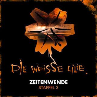 CD-Cover DIE WEISSE LILIE Staffel 3 – Zeitwende