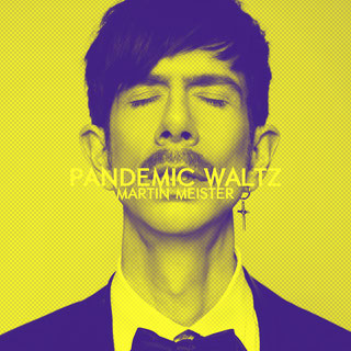 Martin Meister Pandemic Waltz music single artwork.