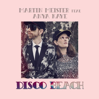 Martin Meister and Anya Kaye - Disco Beach single.