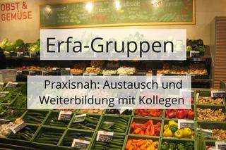 Beratung in Erfa-Gruppen für den Bioladen