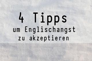 4-tipps-um-englisch-angst-zu-akzeptieren