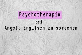 psychotherapie-bei-angst-englisch-zu-sprechen