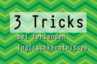 3-tricks-bei-fehlenden-englischkenntnissen