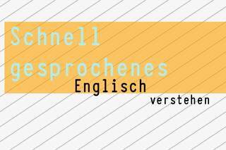 schnell-gesprochenenes-englisch-verstehen
