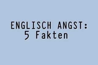englisch-angst-5-fakten