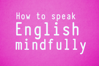 how-to-speak-english-mindfully