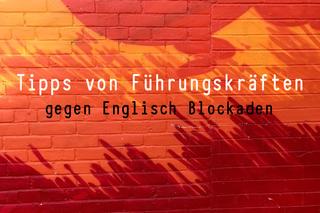 tipps-von-fuehrungskraeften-gegen-englisch-blockaden