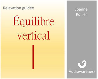 Relaxation guidée - Équilibre vertical - audio gratuite