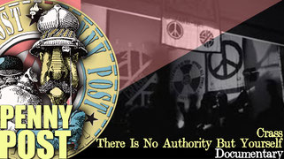 CRASS. THERE IS NO AUTHORITY BUT YOURSELF Alexander Oey. Amazing 2009 documentary film about the first anarcho-punk band.