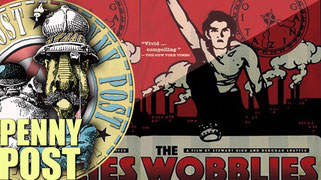 THE WOBBLIES Documentary about the Industrial Workers of the World (IWW) and their struggle during the Great Depression.