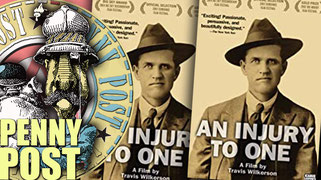 AN INJURY TO ONE Directed by Travis Wilkerson. An experimental documentary exploring the turn-of-century lynching of union organizer Frank Little
