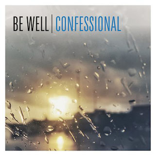 BE WELL - Confessional