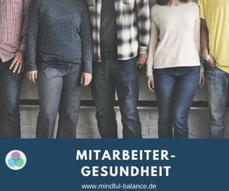 Betriebliche Gesundheit, Gesundheitsförderung, Gesundheitsprävention, www.mindful-balance.de