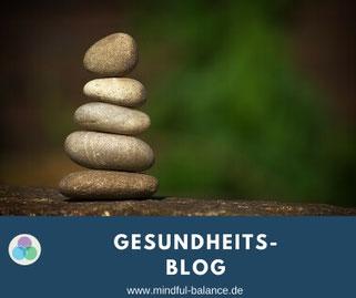 Gesundheit-Blog von Mindful Balance, Stressmanagement, Gesundheitsprävention, Entspannung, Hagen, www.mindful-balance.de