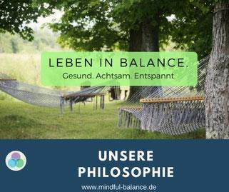 Unternehmens-Philosophie Mindful Balance Gesundheitsprävention & Stressmanagement, Hagen, www.mindful-balance.de