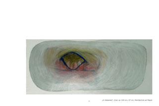 """Maria Cornelia Schneider-Marfels: """"In Gedanken"""" (das Sehfeld, zweiäugiger Blick)"""