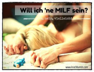 © Katja Grach - Will ich eine Milf sein?
