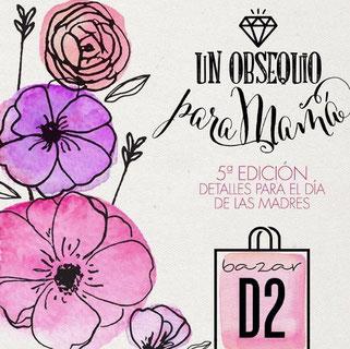 Bazar D2 - Un Obsequio para Mamá, 5ta Edición