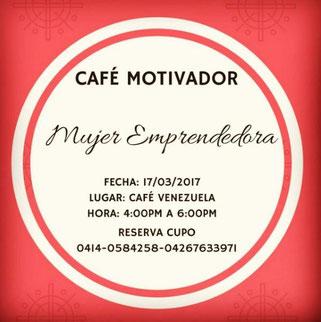 Café Motivador, Mujer Emprendedora - Expoeventos Creativos