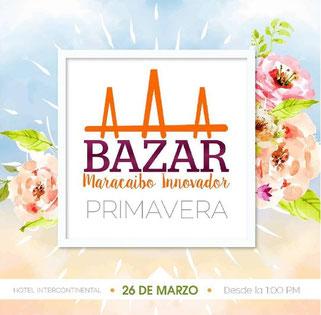Bazar Maracaibo Innovador - Edición Primavera
