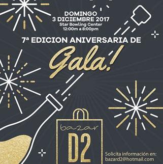 7ma Edición Aniversaria de Gala - Bazar D2