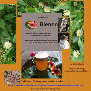 mp3-Download des Hörbuches Bienen unterstützen und Bienen halten. Ein Plädoyer für Bienen und heimische Imker von K.D. Michaelis